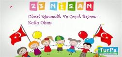 23 NİSAN Ulusal Egemenlik Ve Çocuk Bayramı